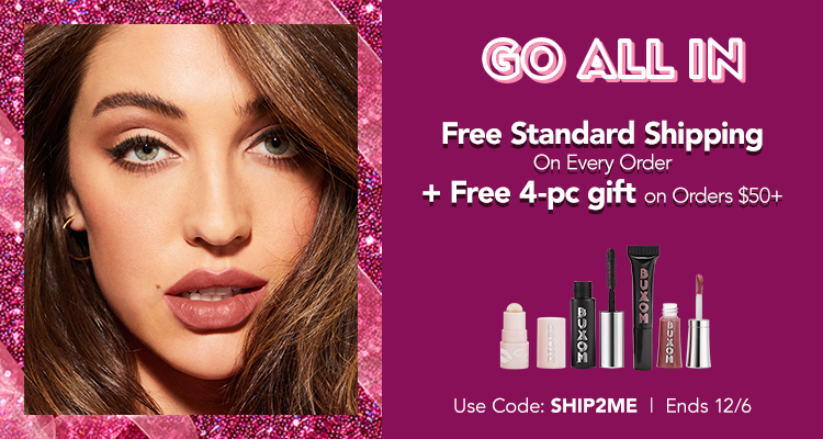 GO ALL IN Free Standard Shipping On Every Order + Free 4-pc gift on Orders $50+ | Use Code: SHIP2ME | Ends 12/6